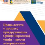 Prava deteta u procesu pridruživanja Srbije Evropskoj uniji – šesti alternativni izveštaj o implementaciji aktivnosti iz Akcionog plana za poglavlje 23 u delu koji se odnosi na prava deteta